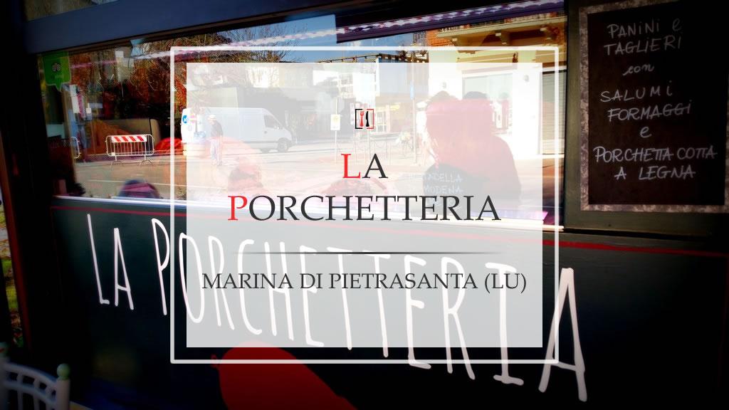 La Porchetteria. Il chiosco che non ti aspetti nel cuore della Versilia.