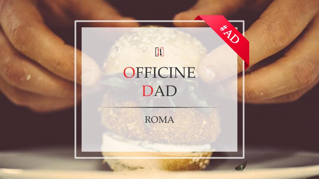 Officine Dad, un angolo di sapori a due passi da Re di Roma