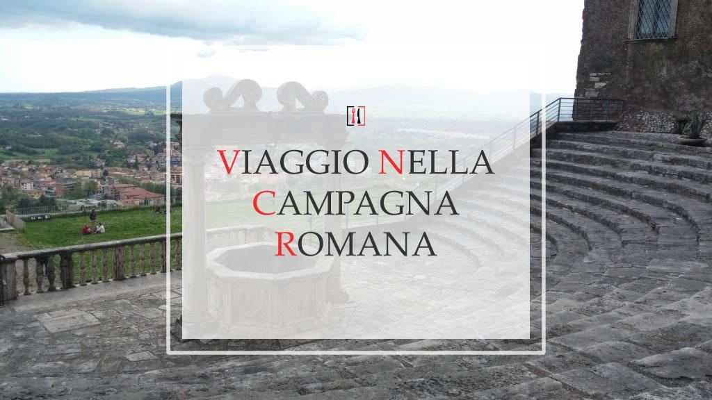 Il Viaggio che non ti aspetti: La Campagna di Roma.