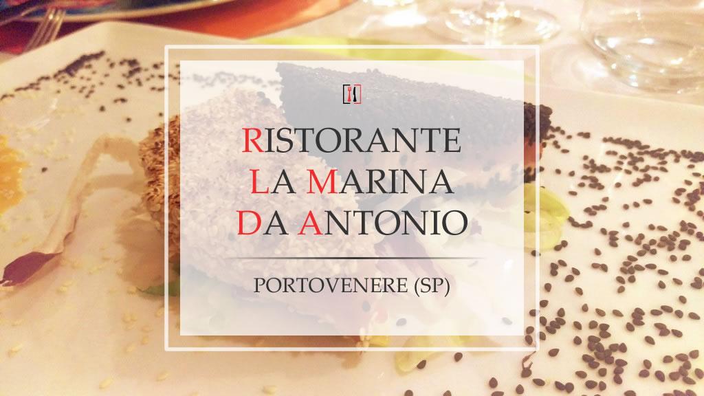 La Marina da Antonio. Specialità di pesce sul mare di Portovenere.