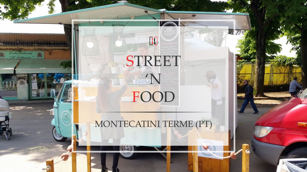Street 'n Food. Un altro evento di cibo da strada a Montecatini Terme.