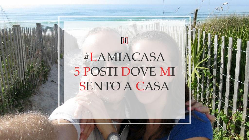 #LaMiaCasa. 5 posti dove io (Giacomo) mi sento a casa.