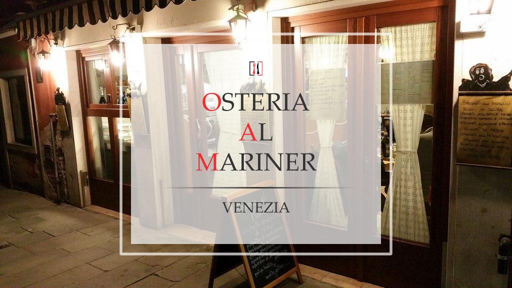 Osteria Al Mariner, la mia prima cicchetteria veneziana.