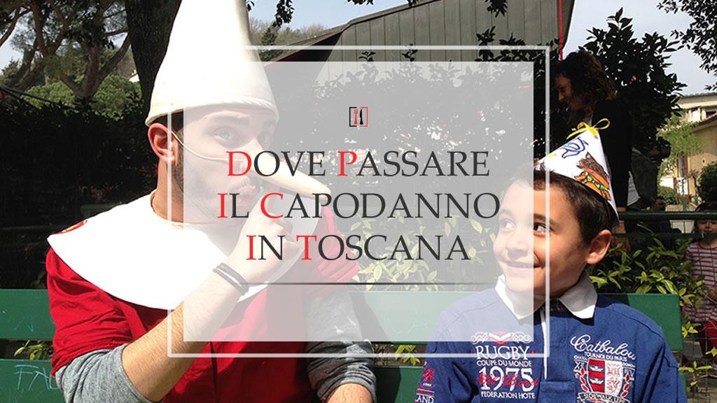 Capodanno in Toscana: 4 idee su dove passarlo