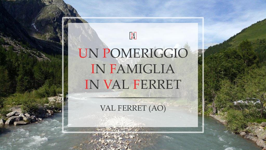 Un pomeriggio in famiglia in Val Ferret