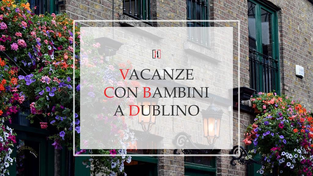 Vacanze con bambini a Dublino