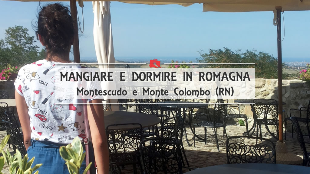 Mangiare e dormire a Montescudo e Monte Colombo, in Romagna