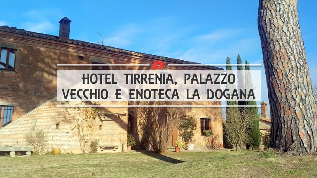 Hotel Tirrenia, Palazzo Vecchio e Enoteca La Dogana