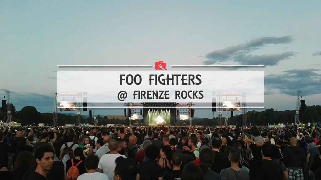 14 giugno 2018. Firenze Rocks. L'emozione di un concerto 2.0